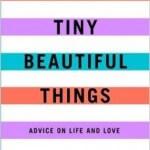 Tiny Beautiful Things Cheryl Strayed